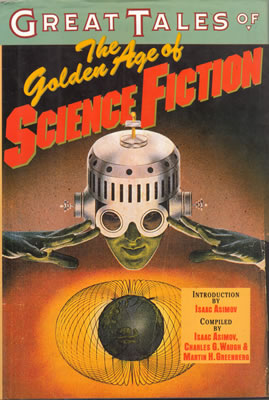 Great Tales of The Golden Age of Science Fiction 1991
